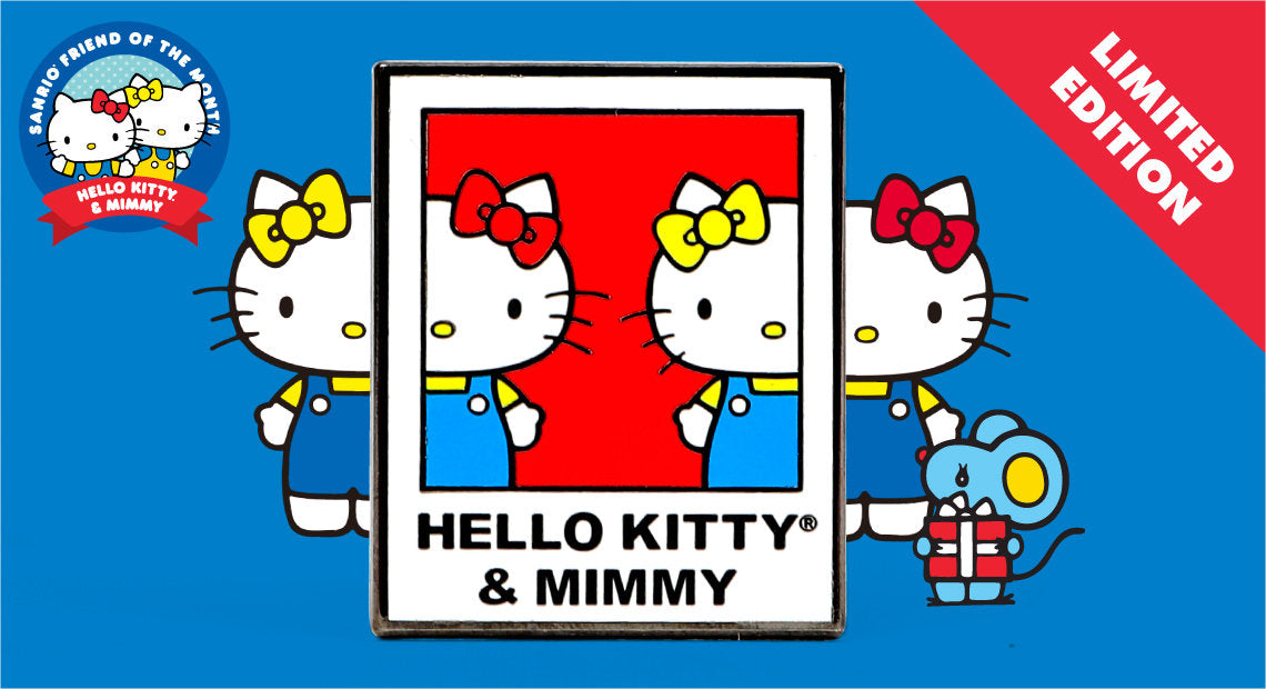 Sanrio Friend of the Month - Hello Kitty & Mimmy