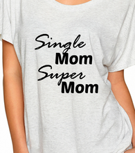 Load image into Gallery viewer, Single Mom Super Mom Heather White Dolman Tee