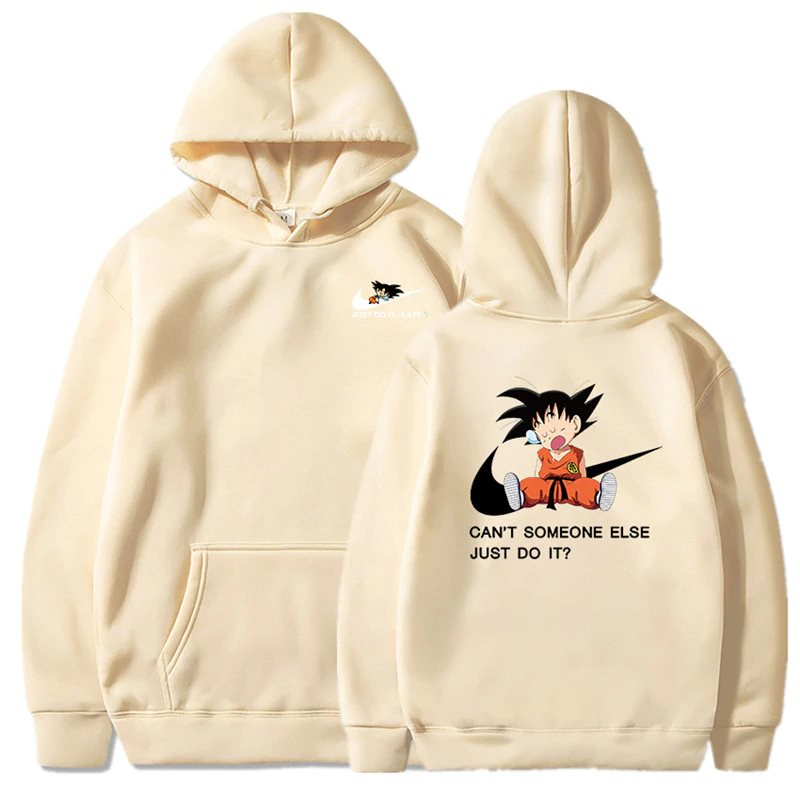 Can't someone else just do it? Hoodies