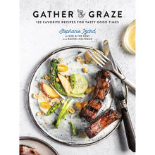 Load image into Gallery viewer, Gather & Graze: 120 Favorite Recipes for Tasty Good Times - Chicago History Museum Store