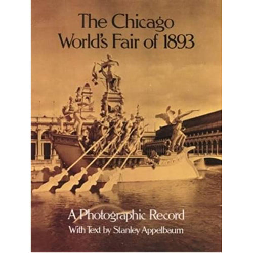 The Chicago World's Fair of 1893: A Photographic Record - Chicago History Museum Store