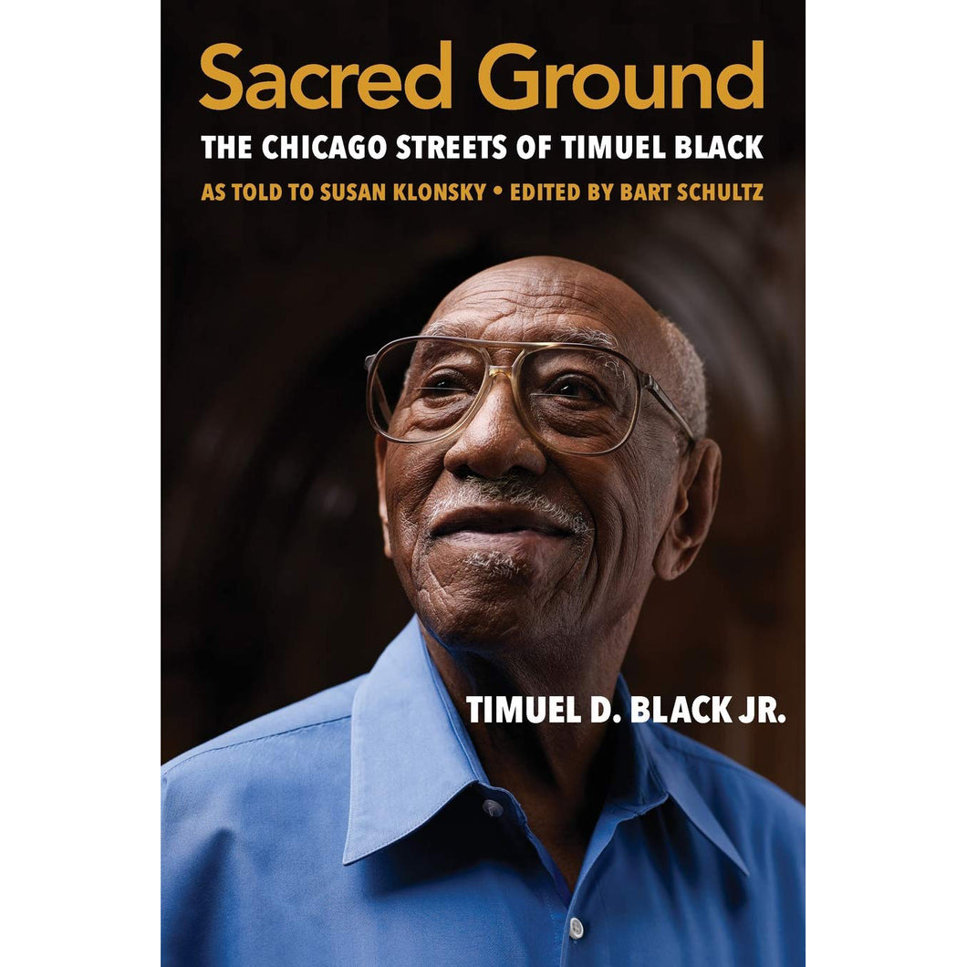 Sacred Ground The Chicago Streets of Timuel Black - Chicago History Museum Store