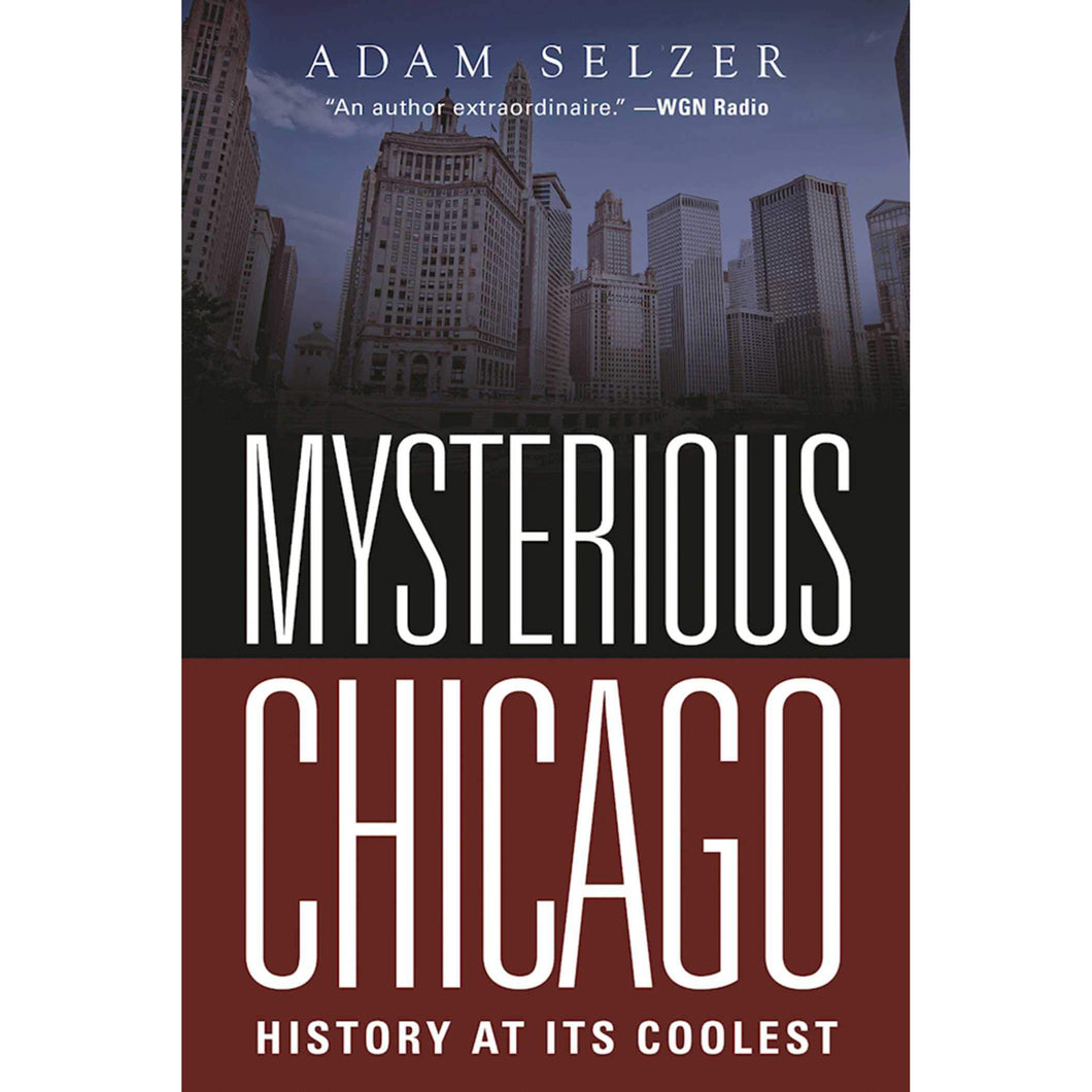 Mysterious Chicago: History at Its Coolest - Chicago History Museum Store