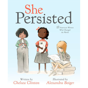 She Persisted: 13 American Women Who Changed the World - Chicago History Museum Store