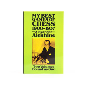 Alekhine: My Best Games of Chess, 1908-1937