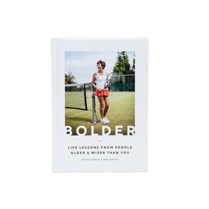 Bolder: How to Grow Older