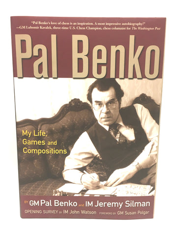Pal Benko: My Life, Games and Compositions