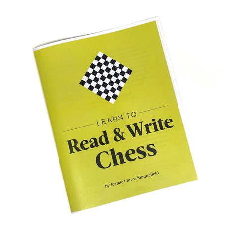 Learn to Read & Write Chess by Dr. Jeanne Cairns Sinquefield