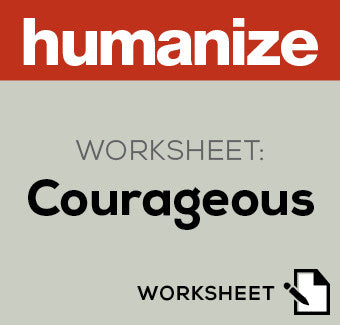 humanize worksheet - courageous