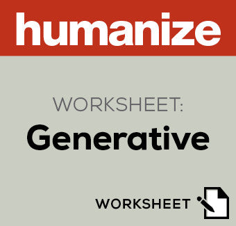 Humanize Worksheet: Generative