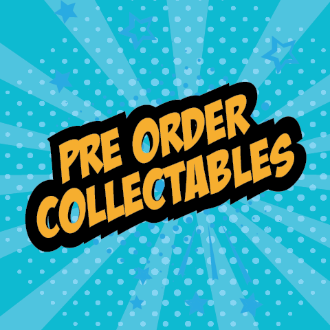 Pre-Order Collectables