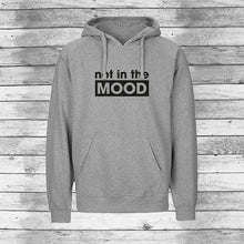 Lade das Bild in den Galerie-Viewer, Not in the mood HOODIE Herren