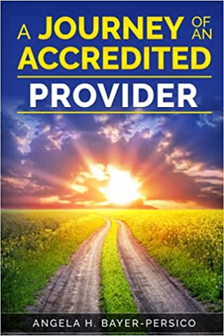 A Journey of an Accredited Provider by Angela H. Bayer-Persico