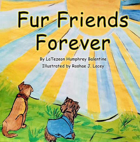Fur Friends Forever by LaTezeon Humphrey Balentine