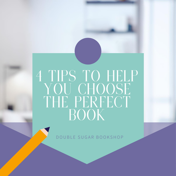 4 Tips to Help You Choose the Perfect Book