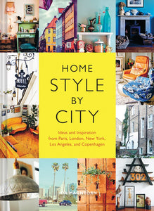 Home Style by City: Ideas and Inspiration from Paris, London, New York, Los Angeles, and Copenhagen (Flexibound)