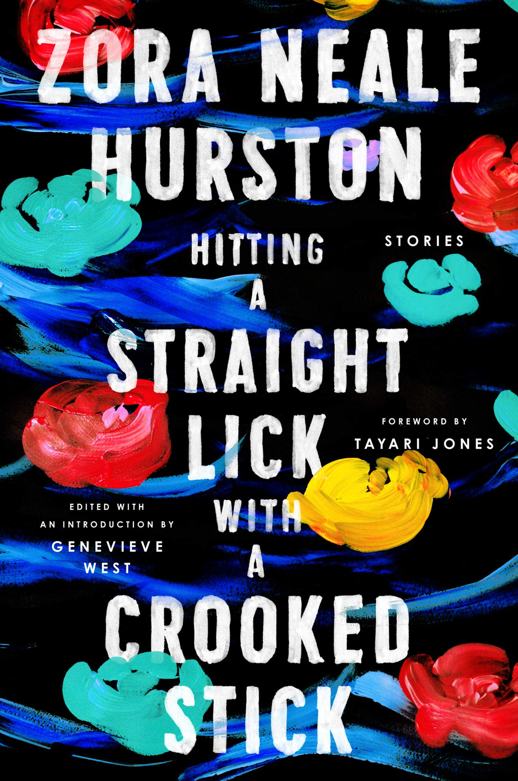 Hitting a Straight Lick With a Crooked Stick: A Novel (Hardcover)