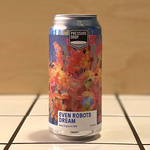 Pressure Drop, Even Robots Dream, DIPA, 8.5%