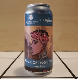 Lowtide Brewing x Electric Bear, A Pale of Two Cities, Hazy Pale, 0.5%