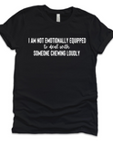 Chewing Loudly Tshirt