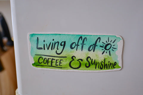 Living off of Coffee and Sunshine