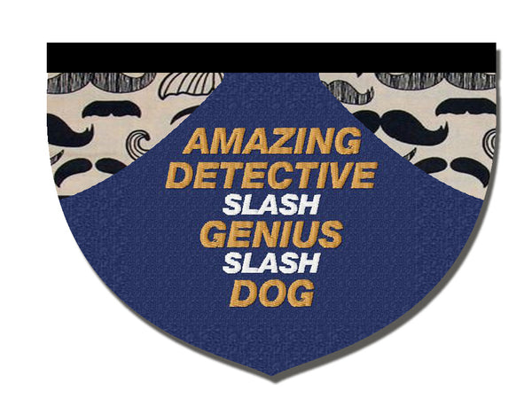 Amazing detective slash genius slash dog