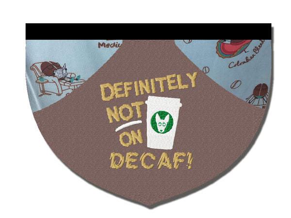 Definitely not on decaf!