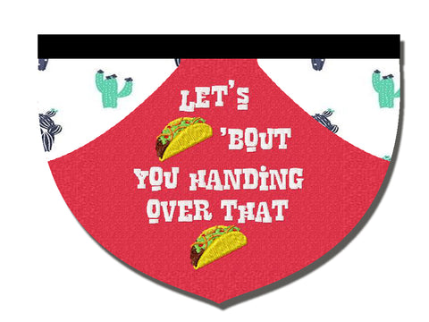 Let's taco 'bout handing over that taco