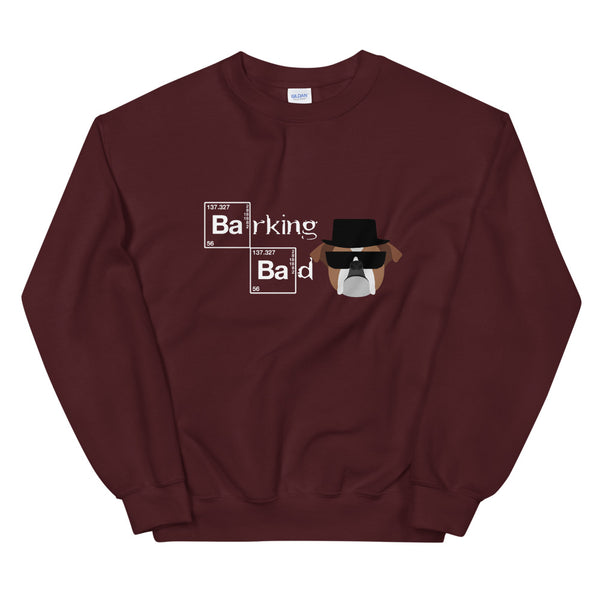 Barking Bad Unisex Sweatshirt