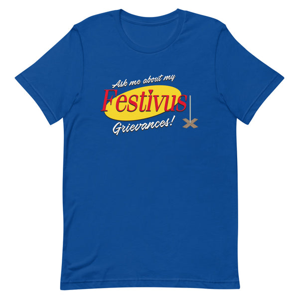 Ask me about my Festivus Grievances Short-Sleeve Unisex T-Shirt