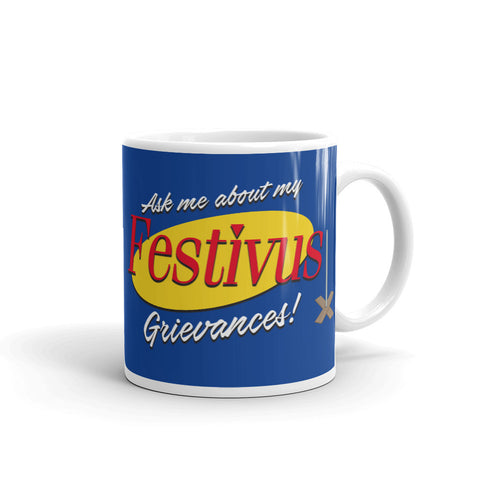 Ask me about my Festivus grievances! Mug