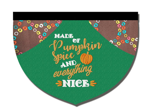 Made of pumpkin spice and everything nice!