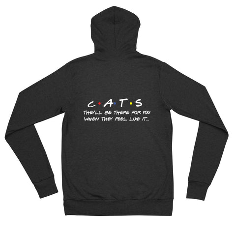 Cats: They'll be there for you when they feel like it... lightweight zip-up hoodie