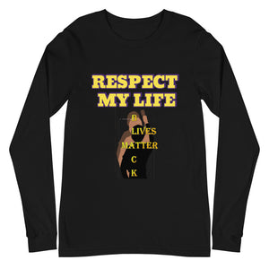 Respect My Life Unisex Long Sleeve Tee