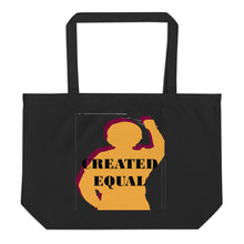 Load image into Gallery viewer, Created Equal Large organic tote bag