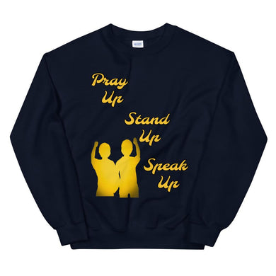 Pray Up-Stand Up-Speak Up Unisex Sweatshirt - Shannon Alicia LLC