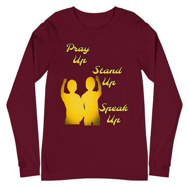 Pray Up-Stand Up-Speak Up Unisex Long Sleeve Tee - Shannon Alicia LLC