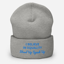 Load image into Gallery viewer, I Believe In Equality Cuffed Beanie