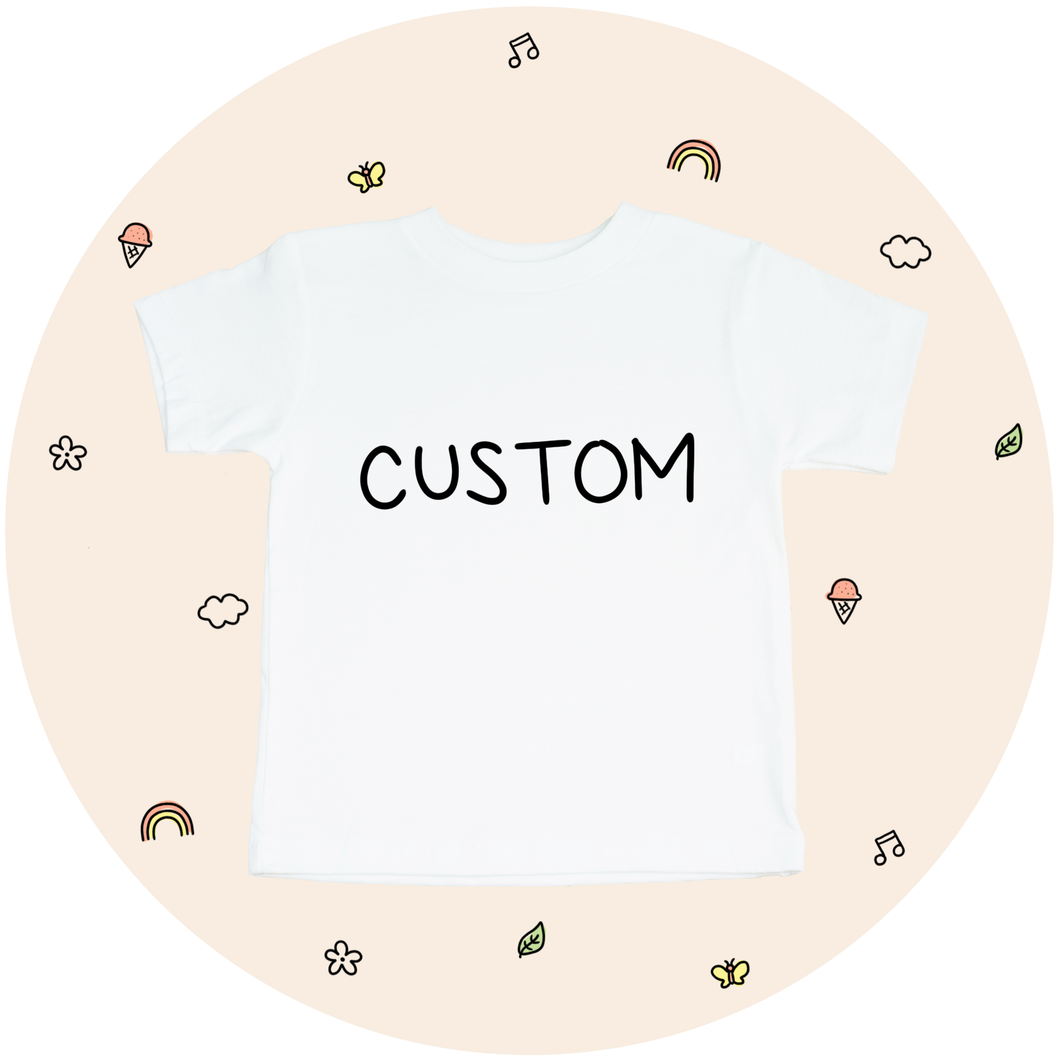 Custom Design - Toddler Tee