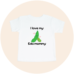 I Love My Eda-Mommy - Toddler Tee