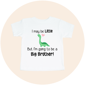 I May Be Little But I'm Going To Be a Big Brother - Toddler Tee