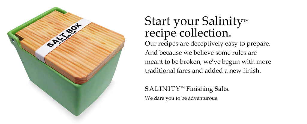 Salinity™ Salts: Recipies