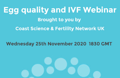 Egg quality and IVF Webinar with Fertility Network UK & Coast Science