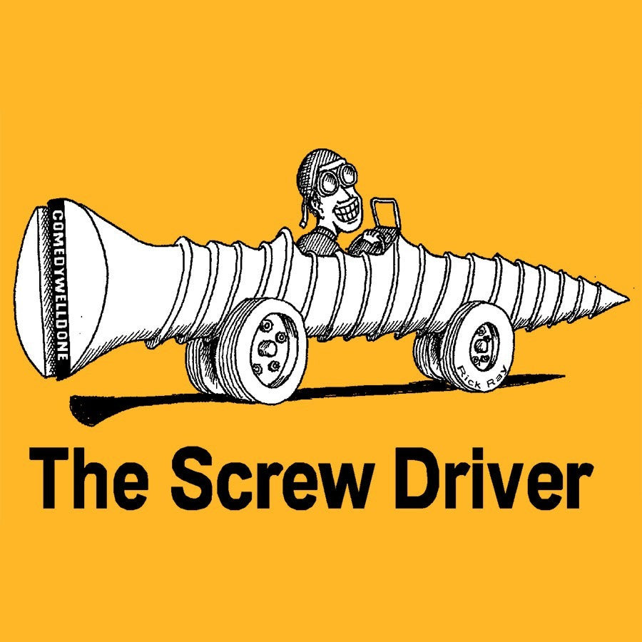 COMEDYWELLDONE - Screw Driver