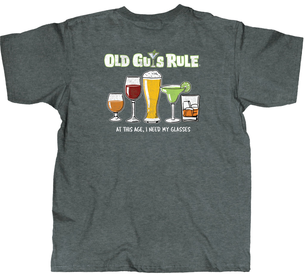 Old Guys Rule Tee - At This Age, I Need My Glasses