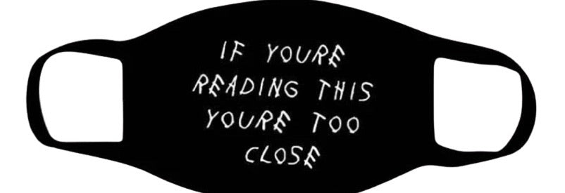 If you're reading this, you're too close