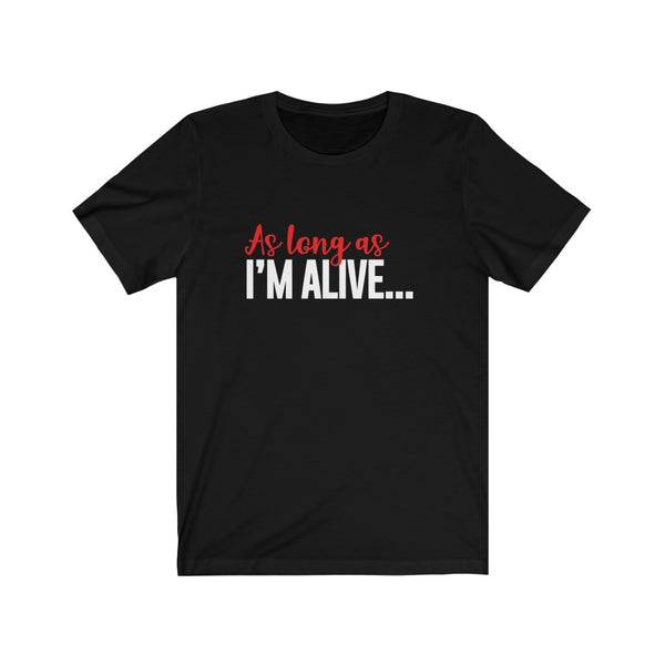 As Long As I'm Alive...Print Isn't Dead – Unisex Tee