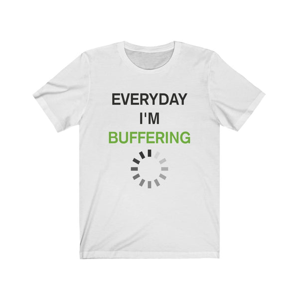 Everyday I'm Buffering – Unisex Short Sleeve Tee