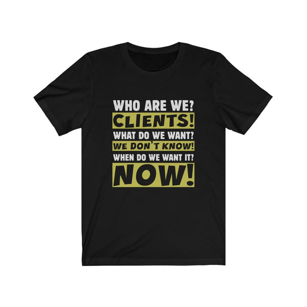 We Are Clients – Unisex  Short Sleeve Tee