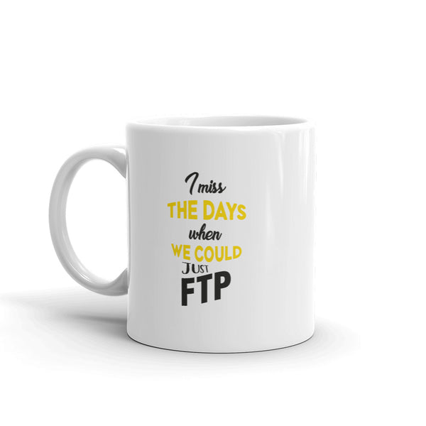 Just Let Me FTP for Goodness Sake - Mug